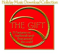 The Gift – 15 Fantasies on Carols from Around the World