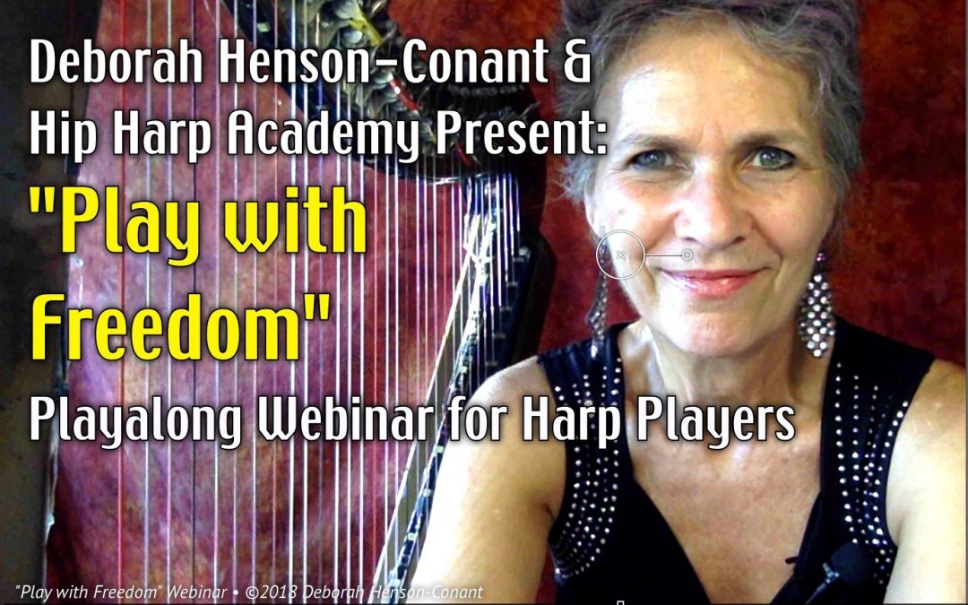 PLAY with FREEDOM – FREE Webinar for Harp Players – REPLAY available NOW