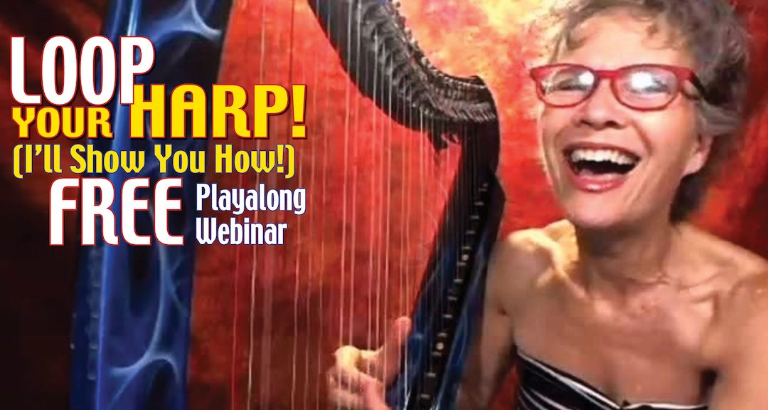 [Webinar] LOOP your HARP! With Deborah Henson-Conant & Shelley Fairplay
