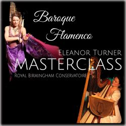 Baroque Flamenco Masterclass with Eleanor Turner (DHC's Intro)