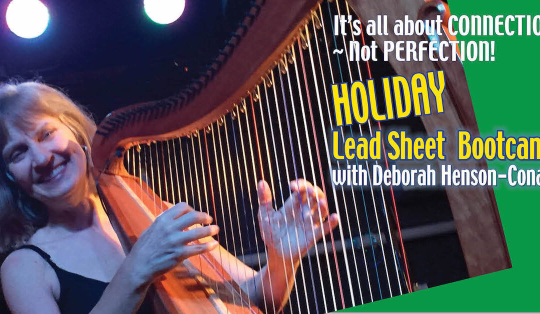"10 Reasons ""HOLIDAY Lead Sheet Bootcamp"" ROCKS! (For Harp Players)"