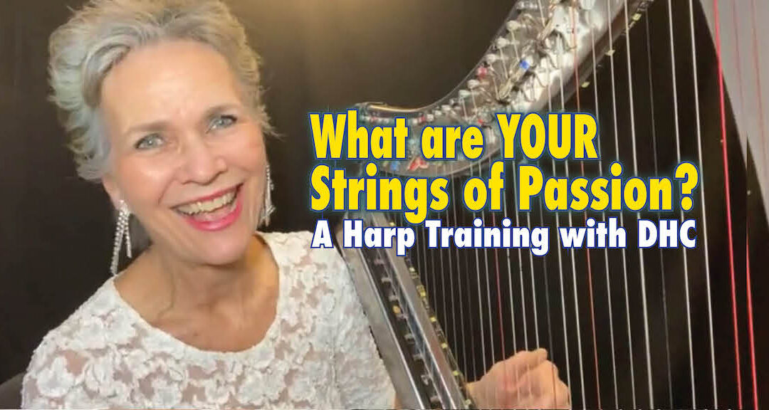 What are YOUR Strings of Passion? Free Webinar for Harp Players