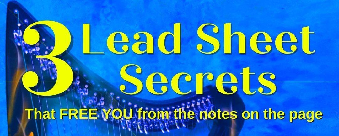 3 Lead Sheet Secrets – A FREE Workshop for Harp Players